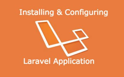 Installing and Configuring A Laravel Application